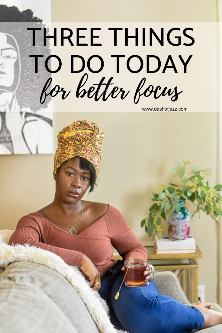 Three things you can change in your routine for better focus, time management, and clarity in pursuit of your goals by Dash of Jazz #dashofjazzblog #selfcareroutine #motivation #bosslady