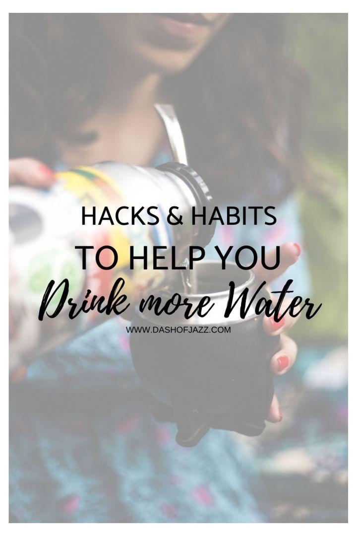 Hacks & Habits That Help Me Drink More Water