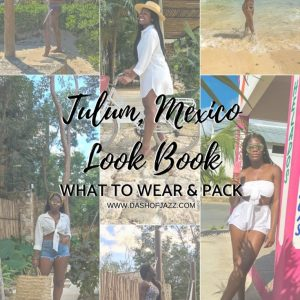 Tulum Look Book – What to Pack and Wear