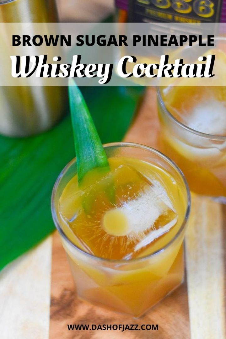"""whiskey cocktail over ice with text overlay """"brown sugar pineapple whiskey cocktail"""""""