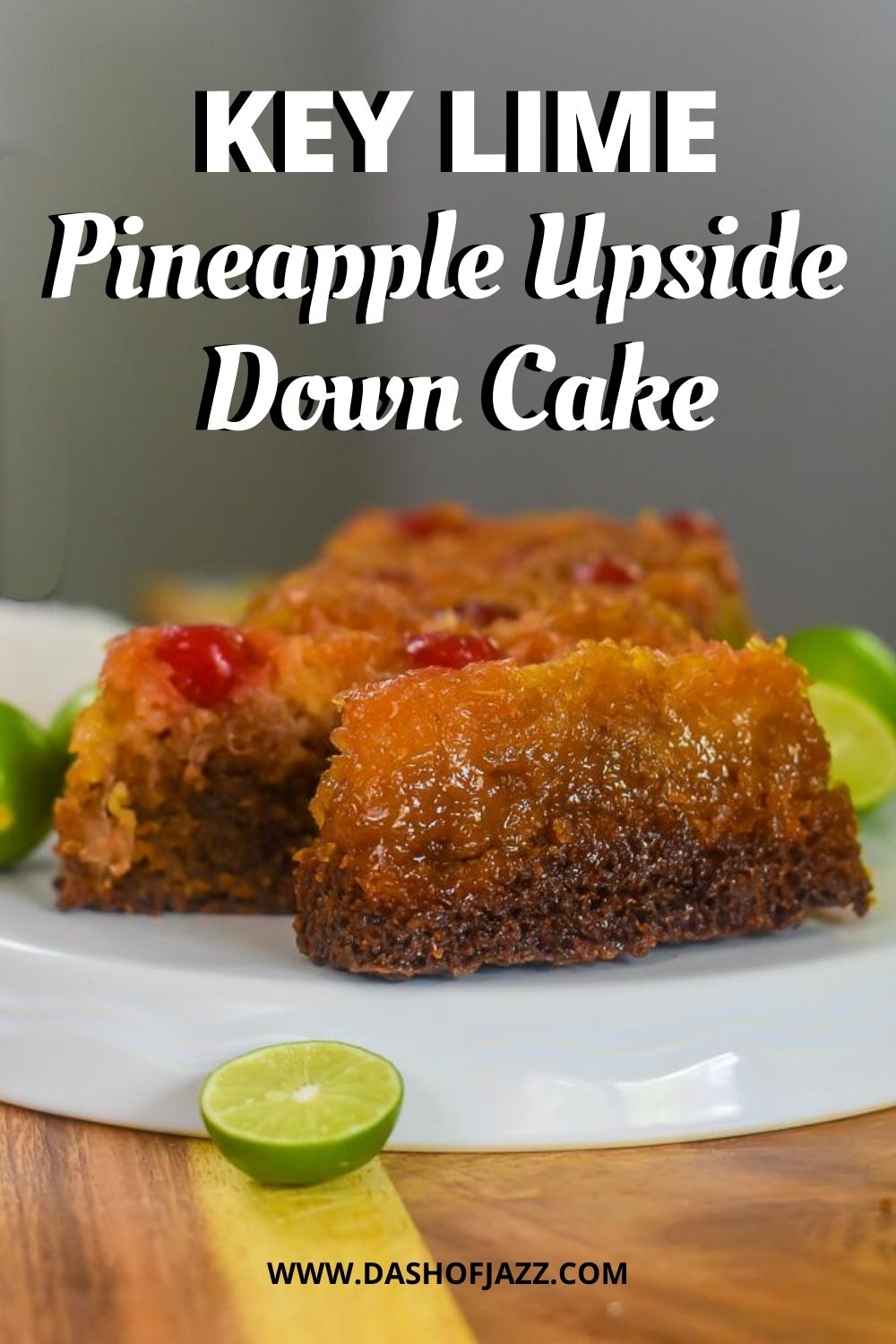 """side view of pineapple upside down cake with text overlay """"key lime pineapple upside down cake"""""""