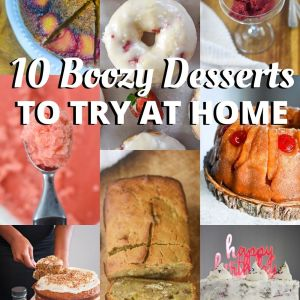 10 Boozy Dessert Recipes to Try at Home