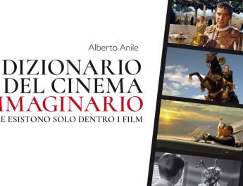 """""""Dizionario del Cinema Immaginario"""" di Alberto Anile, intervista all'autore"""
