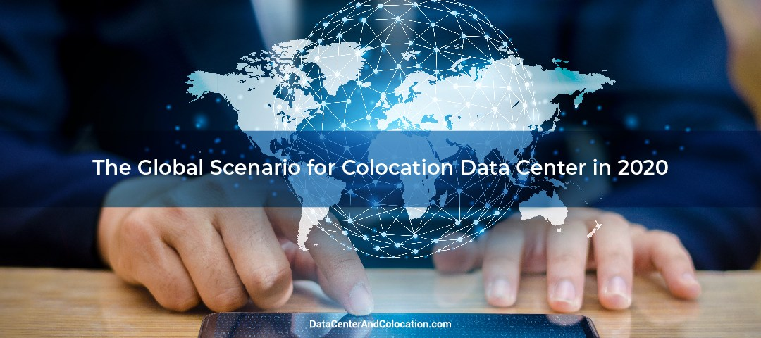 The Global Scenario for Colocation Data Center in 2020