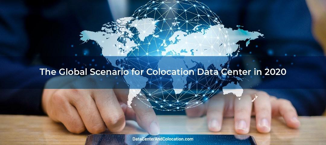 the-global-scenario-for-colocation-data-center-in-2020