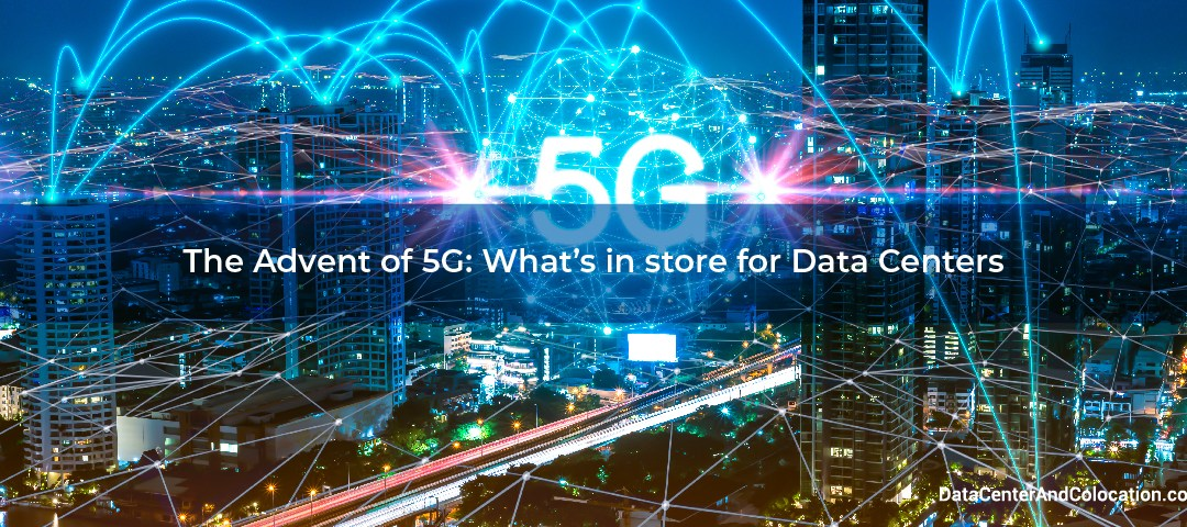 the-advent-of-5g-whats-in-store-for-data-centers