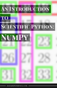 An Introduction to Scientific Python – NumPy