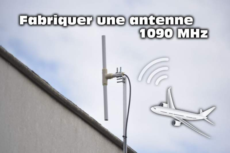 Fabriquer une antenne pour la réception ADS-B