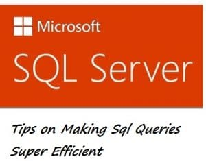 Tips On Making SQL Queries Super Efficient