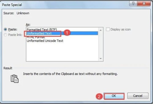 "Choose ""Unformatted Text"" -> Click ""OK"""