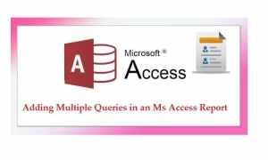 Add Multiple Queries In A MS Access Report