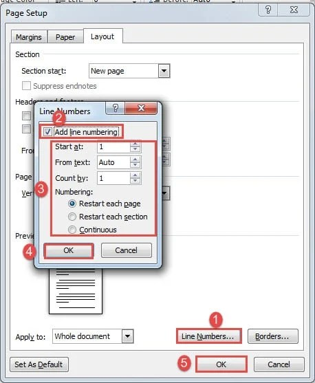 "Click ""Line Numbers""->Check ""Add line numbering"" Box->Set Configurations->Click ""OK"" in Both Boxes"