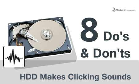 8 Do's and Don'ts when Hard Drive Makes Clicking Sounds