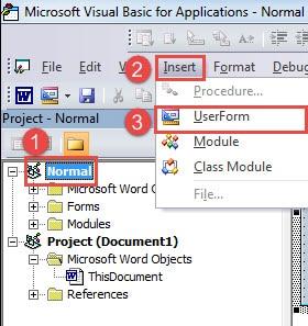 "Click ""Normal""->Click ""Insert""->Choose ""UserForm"""