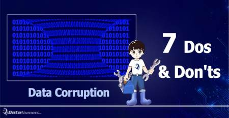 7 Dos and Don'ts in the Event of Data Corruption