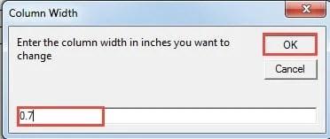 "Enter a Value for Column Width ->Click ""OK"""