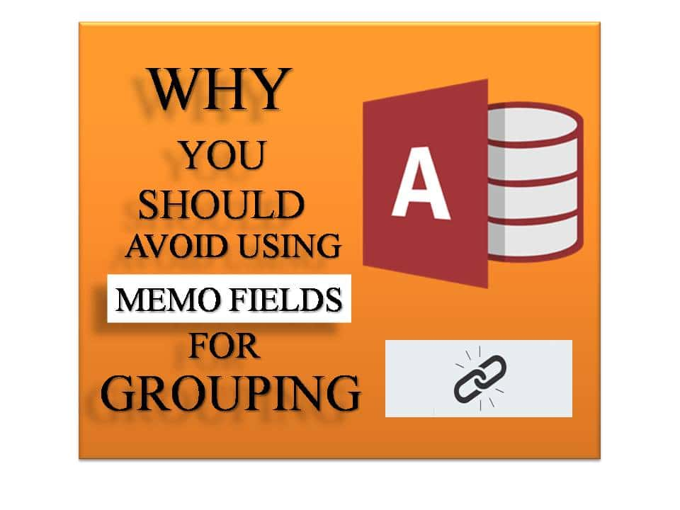 Why You Should Avoid Using Memo Fields For Grouping
