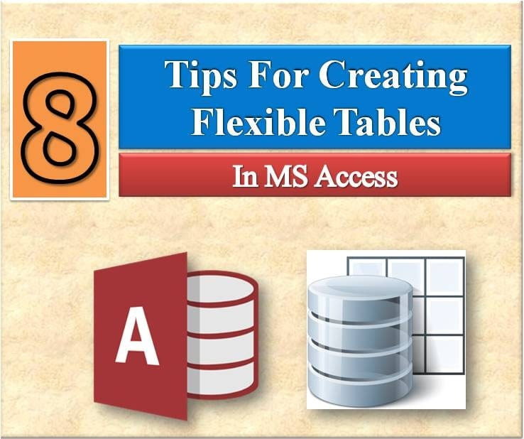8 Tips To Create Flexible Tables In MS Access