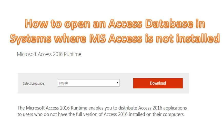 How To Open An Access Database In Systems Where MS Access Is Not Installed