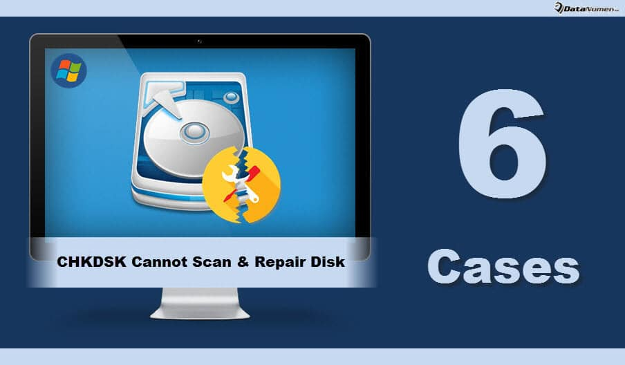 6 Main Cases When CHKDSK Cannot Scan & Repair Hard Drive in Windows