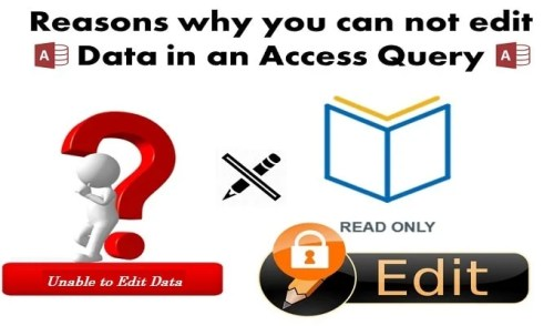 15 Reasons why You Sometimes Cannot Edit Data in an Access