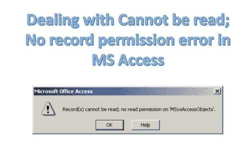 Dealing With Cannot Be Read No Record Permission Error In MS Access