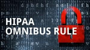 HIPAA Omnibus Rule