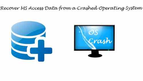 Recover Access Data from Crashed Operating System