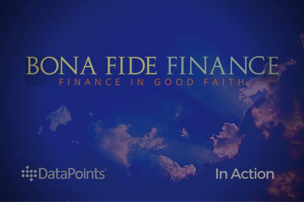 Bona Fide Finance - DataPoints in Action