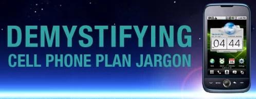 Demystifying Cell Phone Plan Jargon