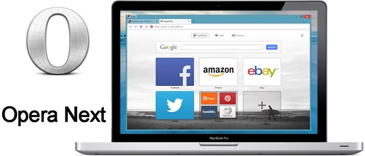 Opera unveils Chromium Powered 'Next' Browser for Windows and Mac