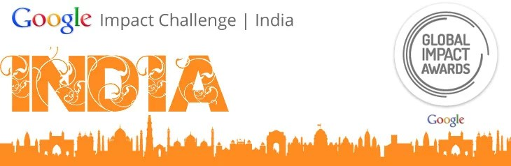 Got Ideas to use Technology to make World Better - Participate in Google Impact Challenge India