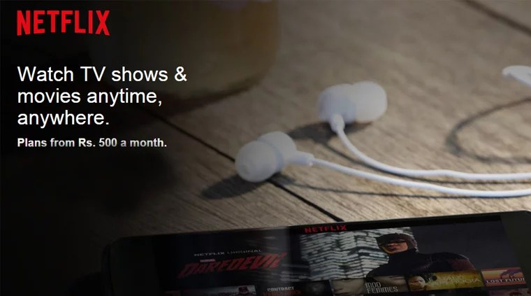 Netflix comes to India - Subscription starts from Rs 500 per month