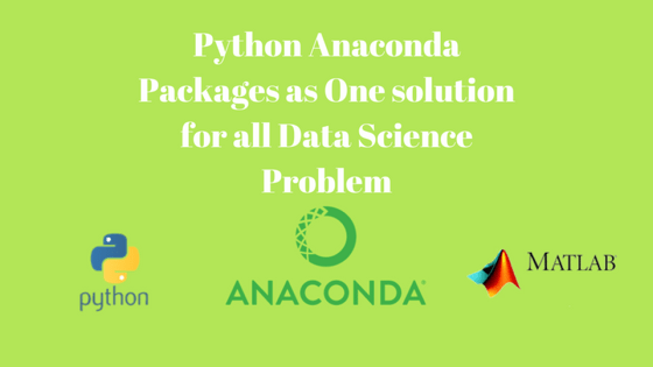 Python Anaconda Packages as One solution for all Data