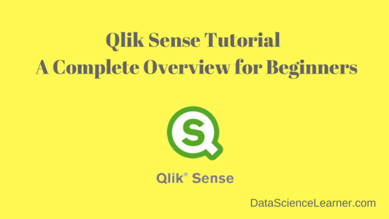 Qlik Sense Tutorial : A Complete Overview for Beginners