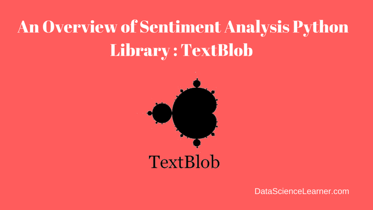 Introduction to Sentiment Analysis Python Library : TextBlob