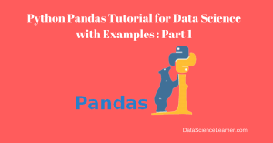 Python Pandas Tutorial for Data Science with Examples: Part -1