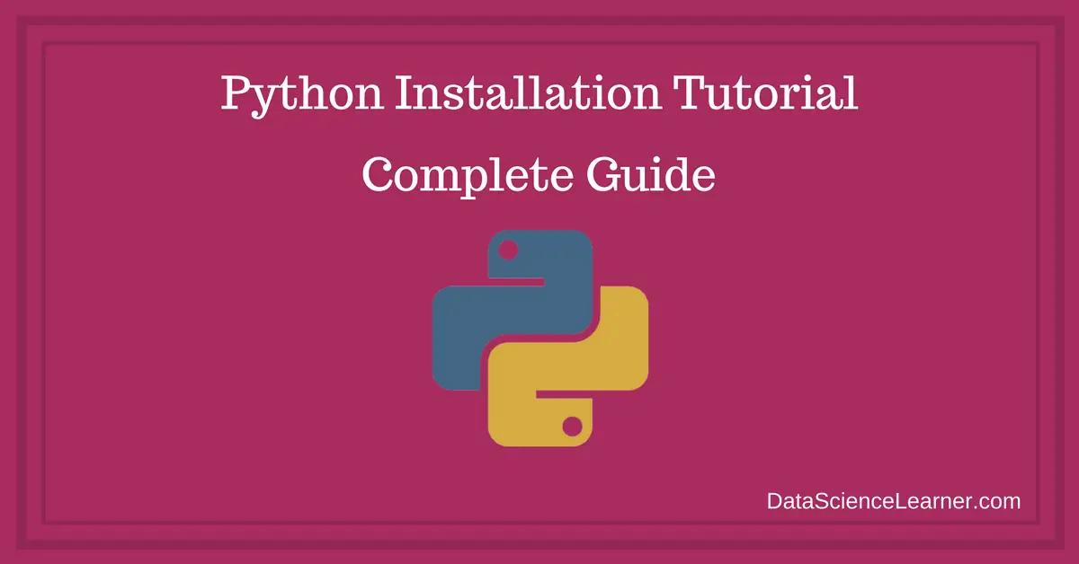 Python Installation Tutorial