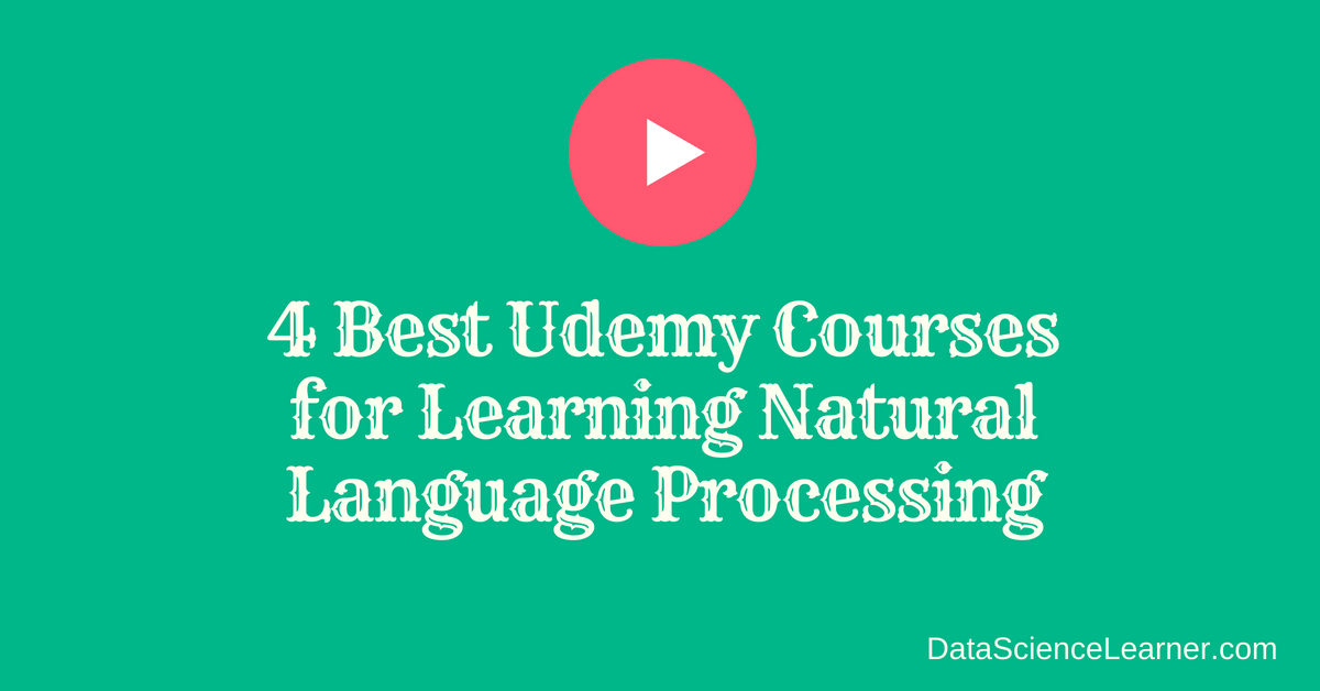 4 Best Udemy Courses for Learning Natural Language Processing