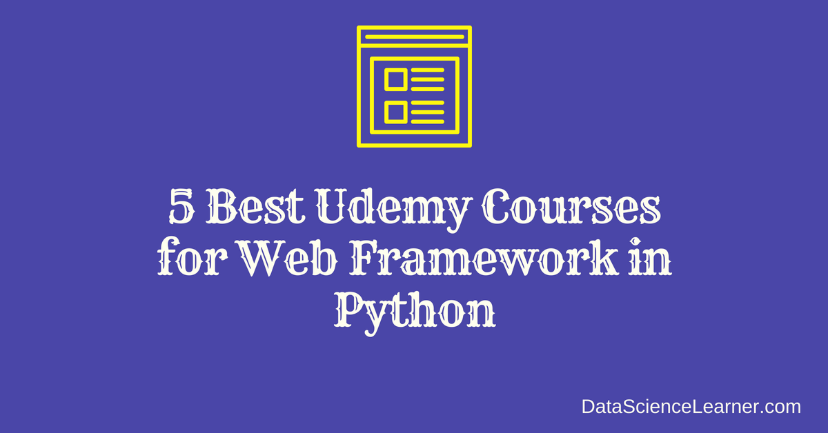 5 Best Udemy Courses for Web Framework in Python