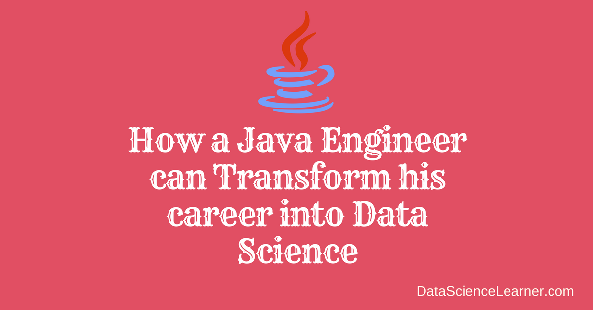 How a Java Engineer can Transform his career into Data Science