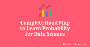 Complete Road Map to Learn Probability for Data Science