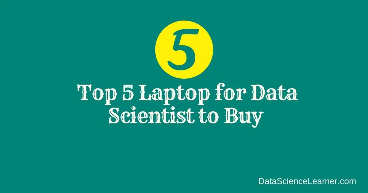 Laptop for Data Scientist