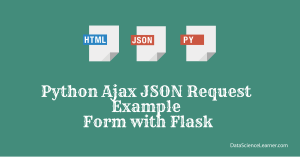 Python Ajax JSON Request Example: Form with Flask