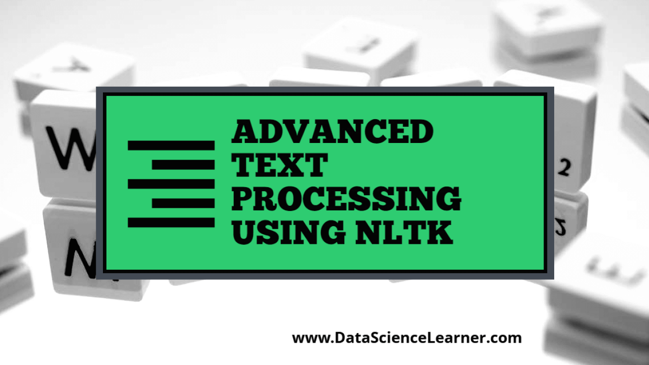 Advanced Text Processing using NLTK : The Complete Guide