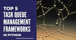 Top 5 Task queue Management Frameworks in Python