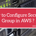How to Configure Security Group in AWS