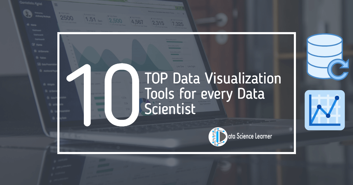 TOP Data Visualization Tools for every Data Scientist