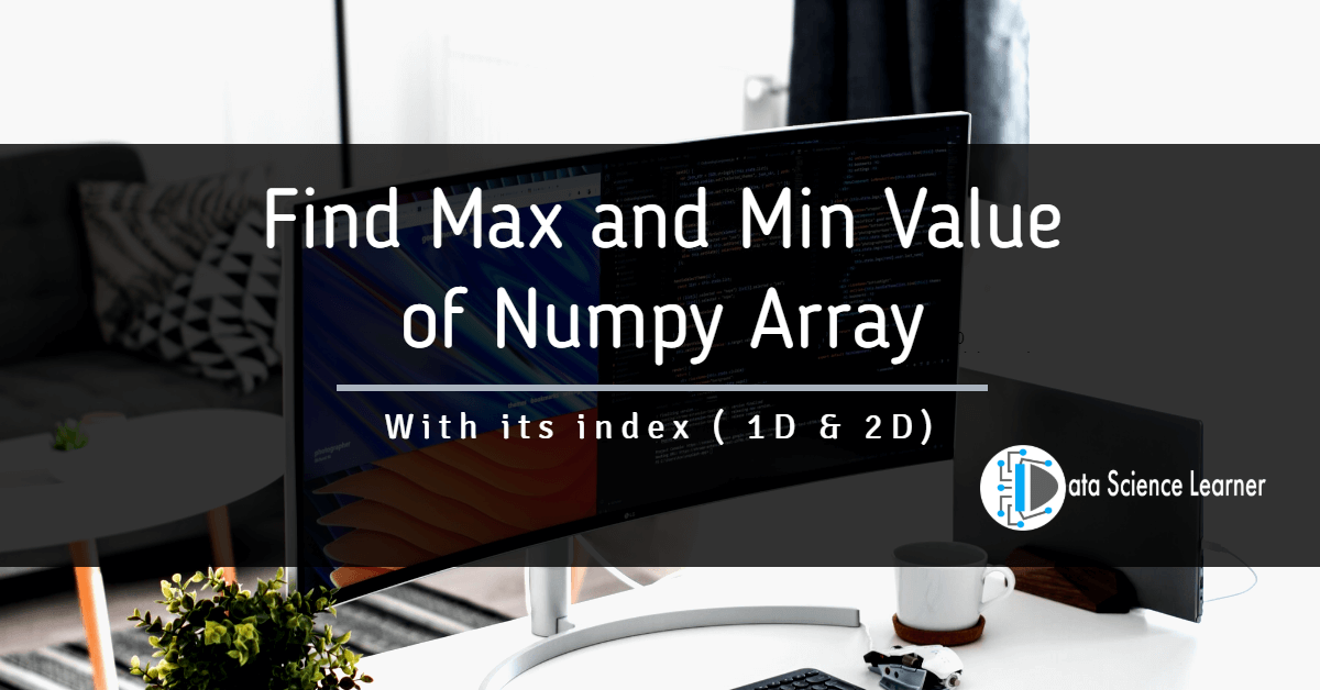 Find Max and Min Value of Numpy Array