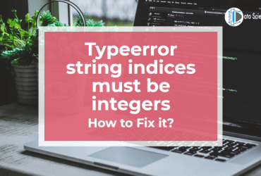Typeerror string indices must be integers featured image